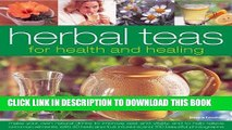 Best Seller Herbal Teas for Health and Healing: Make your own natural drinks to improve zest and