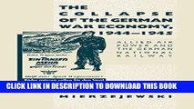 Best Seller The Collapse of the German War Economy, 1944-1945: Allied Air Power and the German