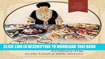 Ebook Helen Corey s Food from Biblical Lands: A Culinary Trip to the Land of Bible History: A