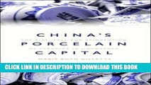 Best Seller China s Porcelain Capital: The Rise, Fall and Reinvention of Ceramics in Jingdezhen