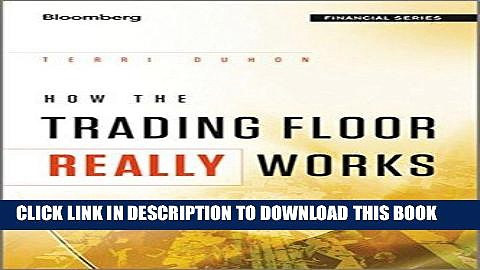 Ebook How the Trading Floor Really Works Free Read