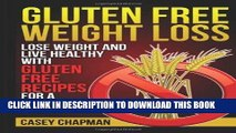 Best Seller Gluten Free Weight Loss: Lose Weight and Live Healthy with Gluten Free Recipes for a