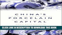 Ebook China s Porcelain Capital: The Rise, Fall and Reinvention of Ceramics in Jingdezhen Free