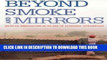 Best Seller Beyond Smoke and Mirrors: Mexican Immigration in an Era of Economic Integration Free