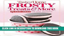 Best Seller Taste of Home Frosty Treats   More: 201 Easy Ideas for Cool Desserts (TOH 201 Series)