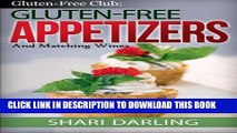 Best Seller Gluten-Free Club: Gluten-Free Appetizers and Matching Wines: Simple and Gourmet