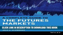 Ebook A Complete Guide to the Futures Markets: Fundamental Analysis, Technical Analysis, Trading,