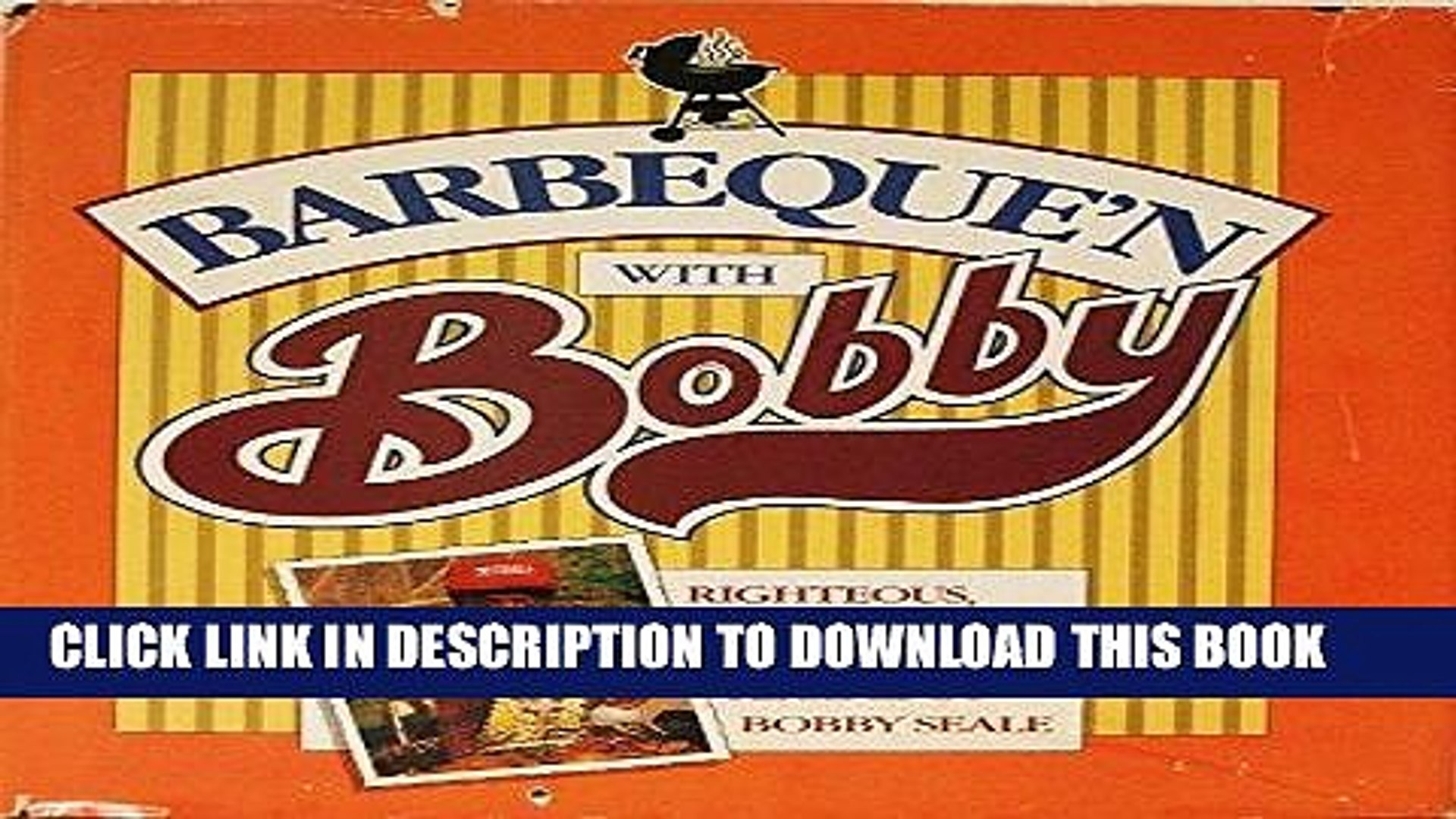 Best Seller Barbeque N With Bobby: Righteous, Down-Home Barbeque Recipes by Bobby Seale Free Read