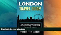 Big Sales  LONDON TRAVEL GUIDE: The Ultimate Tourist s Guide To Sightseeing, Adventure   Partying