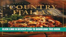 Best Seller Favorite Brand Name: Country Italian (Favorite Brand Name Recipes) Free Read