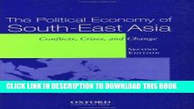 Ebook The Political Economy of South-East Asia: Conflict, Crisis, and Change Free Read