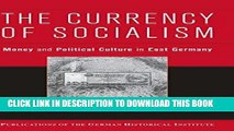 Ebook The Currency of Socialism: Money and Political Culture in East Germany (Publications of the