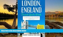 Big Deals  London: London, England: Travel Guide Book-A Comprehensive 5-Day Travel Guide to