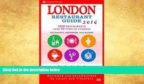 Best Buy Deals  London Restaurant Guide 2016: Best Rated Restaurants in London - 500 restaurants,