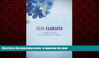 Best book  Dear Clueless: A Daughter s Journey Through Alzheimer s Caregiving by Sandra Savell