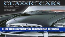 Read Now The Complete Illustrated Encyclopedia of Classic Cars: The World S Most Famous And