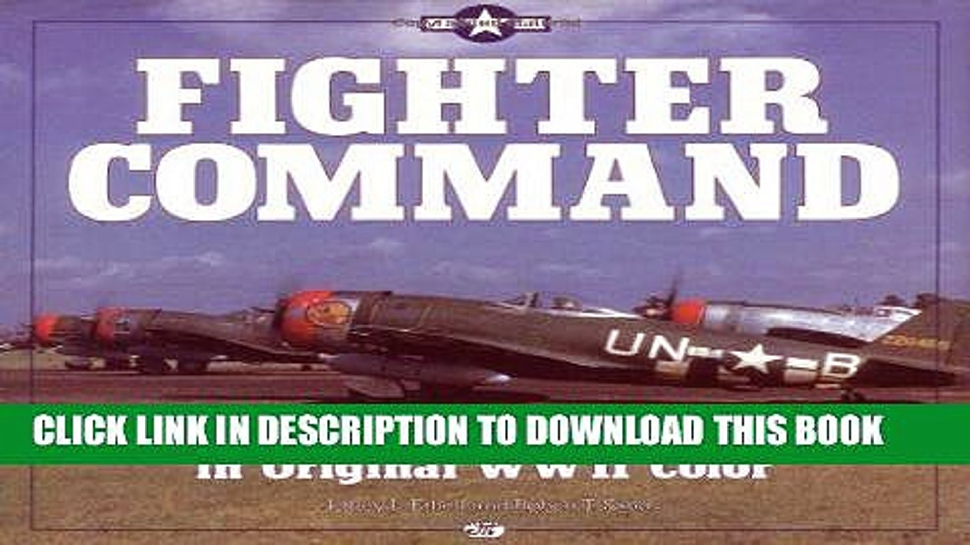 Read Now Fighter Command/American Fighters in Original Wwii Color Download Online