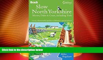 Deals in Books  Slow North Yorkshire Moors, Dales   Coast, including York: Local, characterful