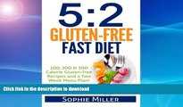 FAVORITE BOOK  5:2 Gluten-free Fast Diet: 100, 200   300 Calorie Recipes AND a two week Menu Plan