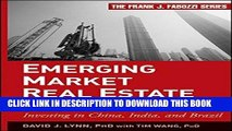 Best Seller Emerging Market Real Estate Investment: Investing in China, India, and Brazil Free