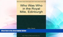Must Have  Who Was Who in the Royal Mile, Edinburgh  BOOOK ONLINE