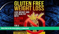FAVORITE BOOK  Gluten Free Weight Loss: Lose Weight and Live Healthy with Gluten Free Recipes for