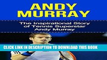 [PDF] Andy Murray: The Inspirational Story of Tennis Superstar Andy Murray (Andy Murray