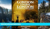 Big Deals  London Under London: A Subterranean Guide  BOOOK ONLINE