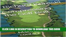 [PDF] Compressing the Golf Ball: Making good contact (How to Play Golf from the Very Beginning