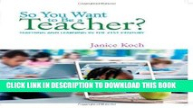 Ebook So You Want to Be a Teacher?: Teaching and Learning in the 21st Century Free Read