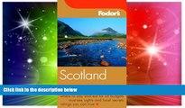 Ebook Best Deals  Fodor s Scotland, 19th Edition (Fodor s Gold Guides)  BOOOK ONLINE