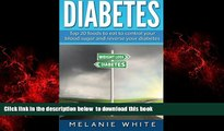 Best books  Diabetes: Top 20 foods to eat to control your blood sugar and reverse your diabetes