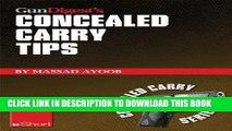 [PDF] Gun Digest s Concealed Carry Tips eShort: Get the best concealed carry tips, handgun