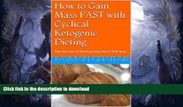 EBOOK ONLINE  How to Gain Weight   Muscle FAST with Cyclical Ketogenic Dieting: Use Cyclical