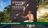 READ book  Juggling With Finesse: The Definitive Book of Juggling  BOOK ONLINE