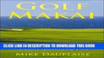 [PDF] Golf Makai: A Guide to Playing Kauai s Makai Golf Club (Golf Kauai Book 1) Popular Collection