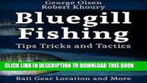 [PDF] Fishing: Bluegill Tips Tricks and Tactics (Freshwater Fishing) Full Collection