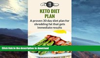 GET PDF  Keto Diet Plan: A Proven 30 Day Diet Plan For Shredding Fat That Gets Immediate Results