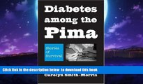 liberty books  Diabetes among the Pima: Stories of Survival online
