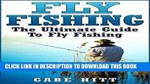 [PDF] Fly Fishing  The Ultimate Guide To Fly Fishing (Fly Fishing, Fly Fishing for Beginners,