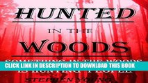 [PDF] HUNTED IN THE WOODS;: Sometimes predators are humans or animal; and sometimes they are