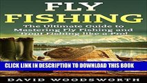 [PDF] Fly Fishing: The Ultimate Guide to Mastering Fly Fishing and Trout Fishing like a Pro!