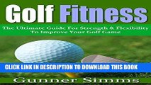 [PDF] Golf Fitness (Golf Instruction, Improve Your Swing, Perfect Swing, Golf Fitness Training,