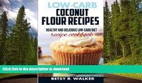 READ  Low-carb coconut flour recipes: Healthy and delicious low-carb diet recipe cookbook FULL