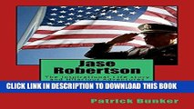 [PDF] Jase Robertson: The Inspirational Life story and Hilarious Adventures of Jase Robertson;