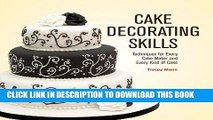 [PDF] Cake Decorating Skills: Techniques for Every Cake Maker and Every Kind of Cake Full Online