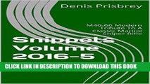 [PDF] Snippets Volume 2016-5: M40-66 Modern Tribute To A Classic Marine Sniper Rifle (Snippets