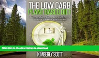 GET PDF  Low-Carb Plant Based Diet: A List of Plant Based Easy to Prepare Healthy Low Carb Foods