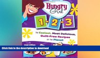 FAVORITE BOOK  Hungry Girl 1-2-3: The Easiest, Most Delicious, Guilt-Free Recipes on the Planet