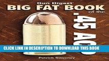 [PDF] Gun Digest Big Fat Book of the .45 ACP (Gun Digest Book Of...) Full Online